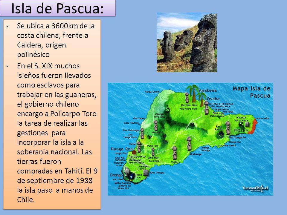 Isla de Pascua: Se ubica a 3600km de la costa chilena, frente a Caldera, origen polinésico.