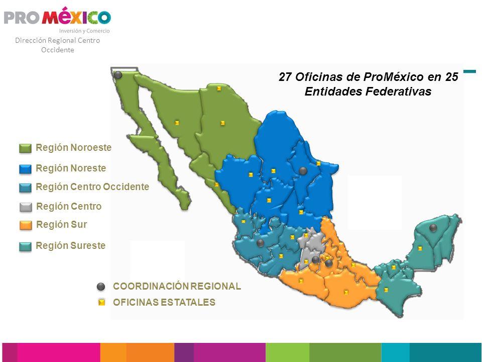 27 Oficinas de ProMéxico en 25 Entidades Federativas