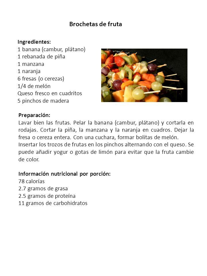 Brochetas de fruta Ingredientes: 1 banana (cambur, plátano)