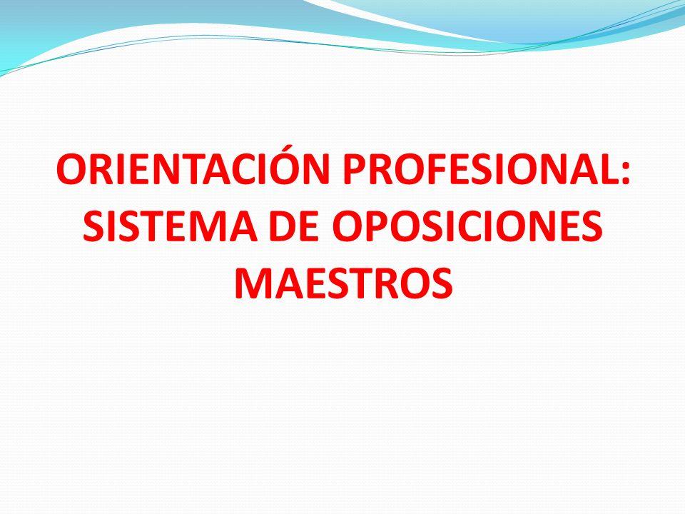 ORIENTACIÓN PROFESIONAL: SISTEMA DE OPOSICIONES MAESTROS