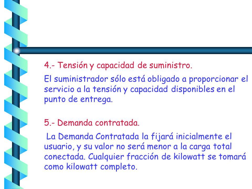4.- Tensión y capacidad de suministro.