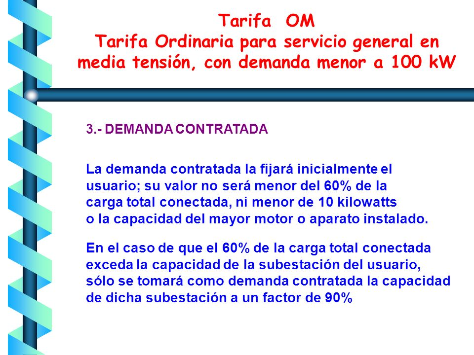 Tarifa OM Tarifa Ordinaria para servicio general en media tensión, con demanda menor a 100 kW