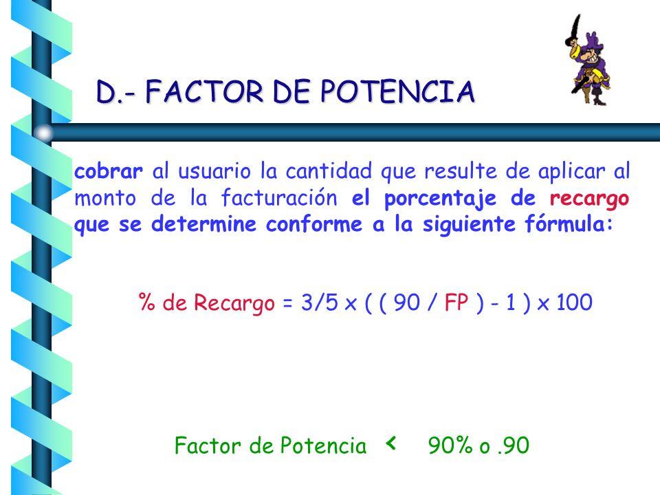 D.- FACTOR DE POTENCIA
