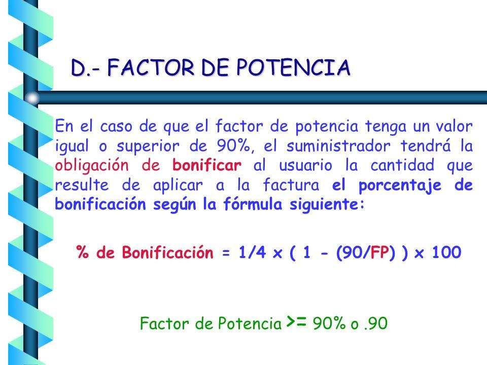 Factor de Potencia >= 90% o .90