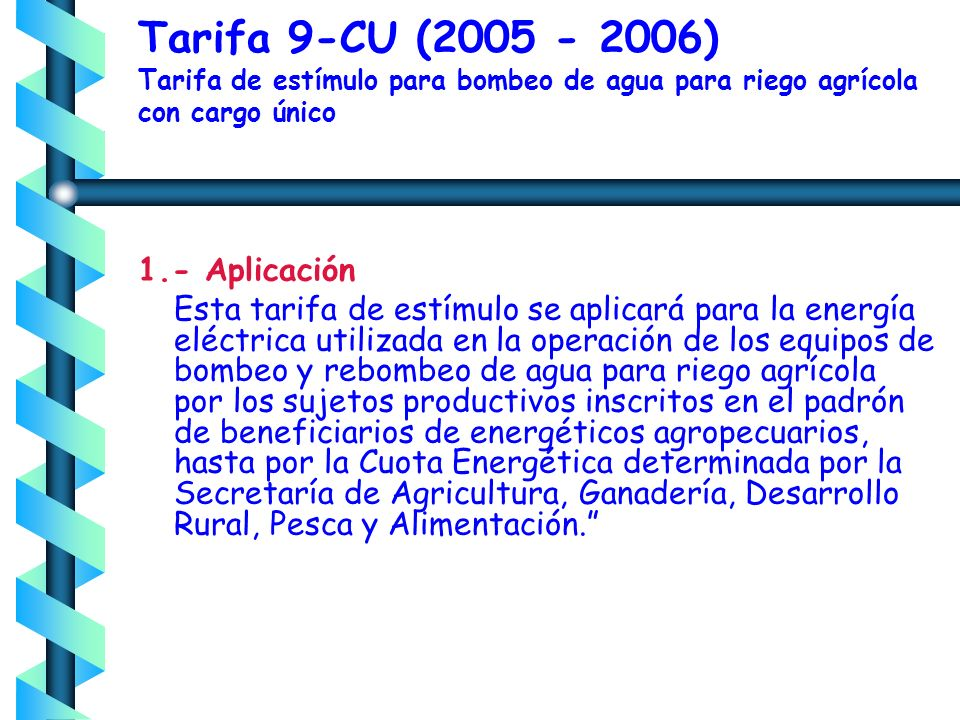 Tarifa 9-CU (2005 - 2006) Tarifa de estímulo para bombeo de agua para riego agrícola con cargo único