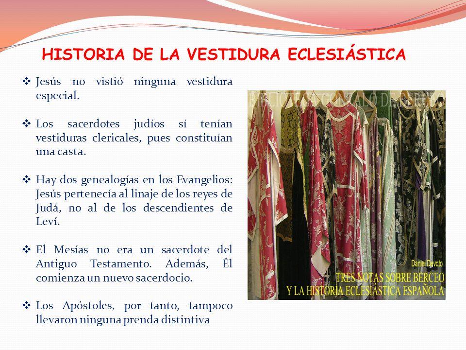 HISTORIA DE LA VESTIDURA ECLESIÁSTICA
