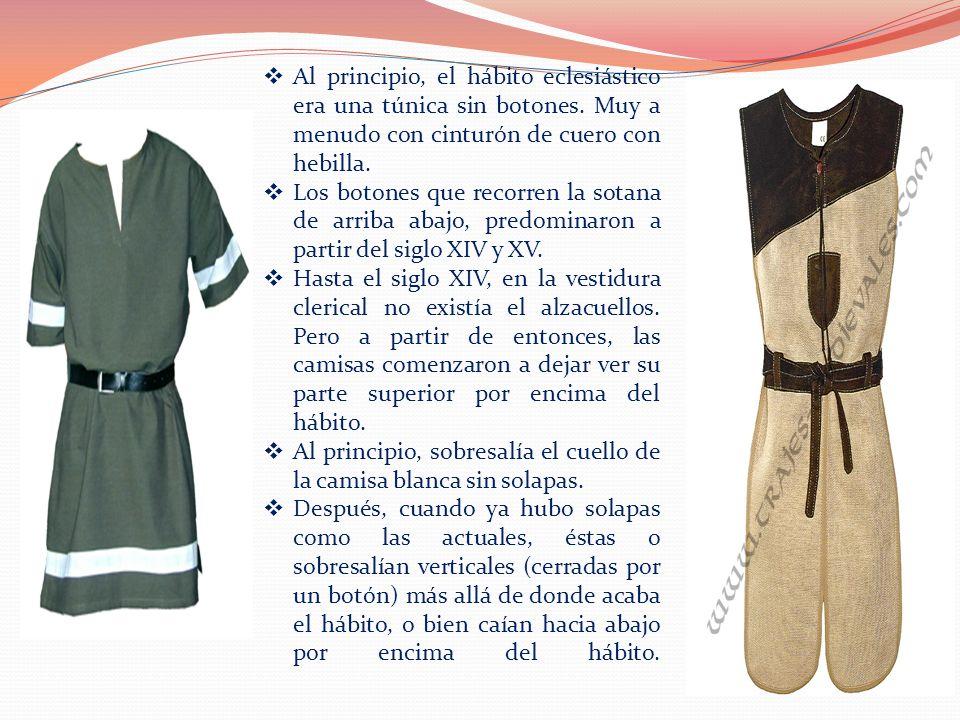 Al principio, el hábito eclesiástico era una túnica sin botones