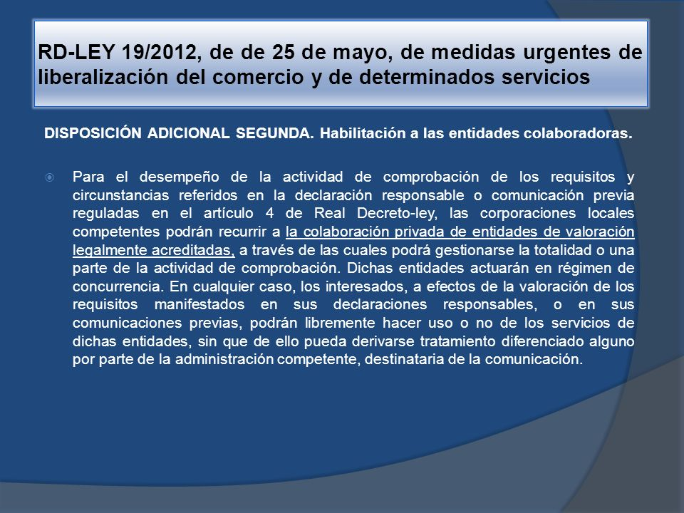 RD-LEY 19/2012, de de 25 de mayo, de medidas urgentes de liberalización del comercio y de determinados servicios