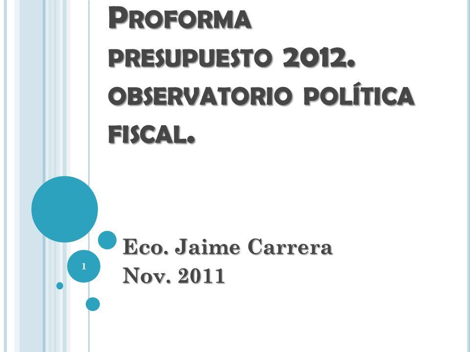 Proforma presupuesto 2012. observatorio política fiscal.