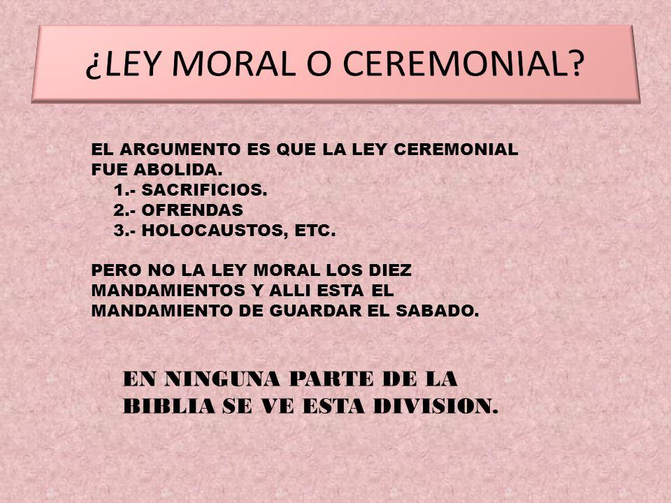 ¿LEY MORAL O CEREMONIAL