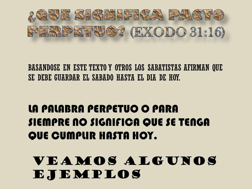 ¿QUE SIGNIFICA PACTO PERPETUO (EXODO 31:16)