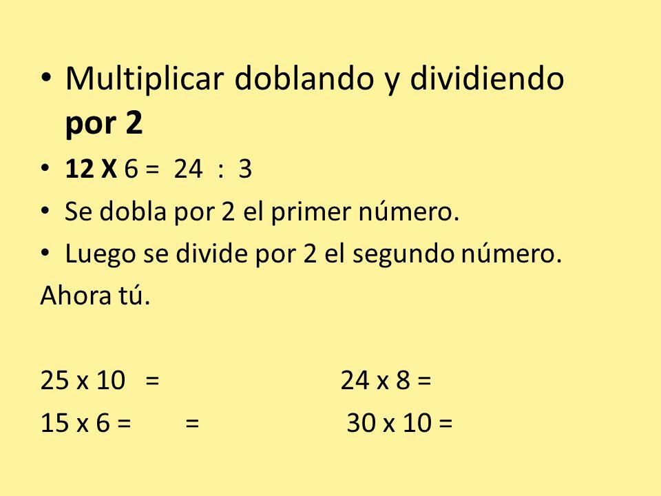 Multiplicar doblando y dividiendo por 2