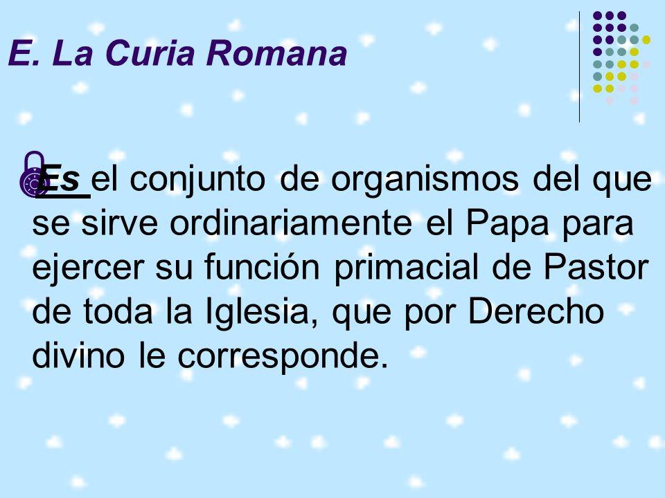 E. La Curia Romana