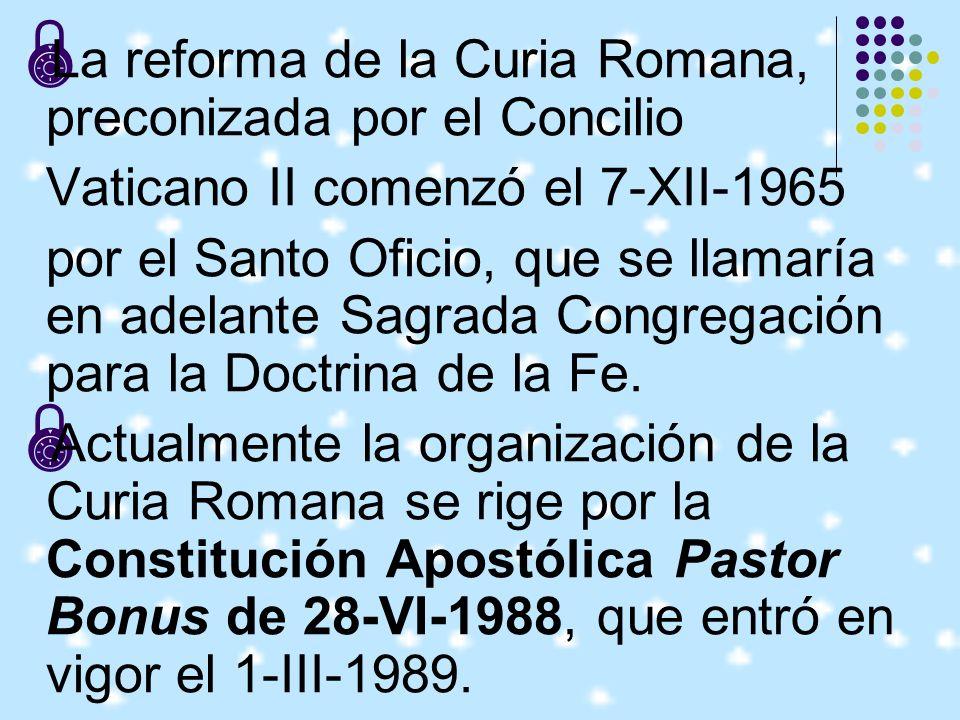 La reforma de la Curia Romana, preconizada por el Concilio
