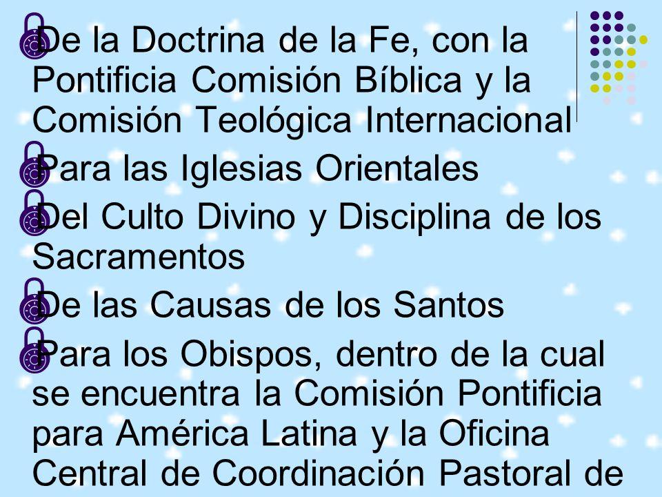 De la Doctrina de la Fe, con la Pontificia Comisión Bíblica y la Comisión Teológica Internacional