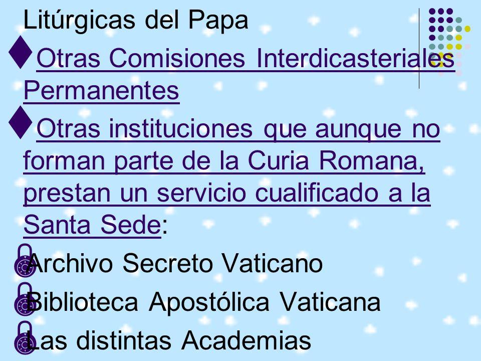 Litúrgicas del PapaOtras Comisiones Interdicasteriales Permanentes.