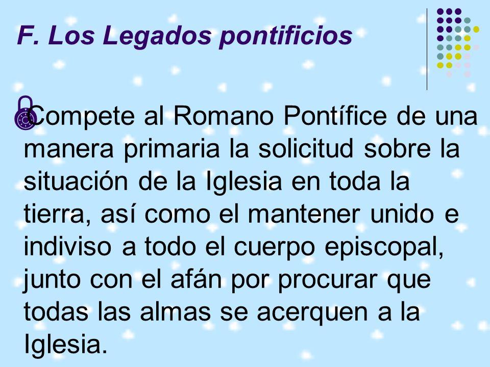 F. Los Legados pontificios