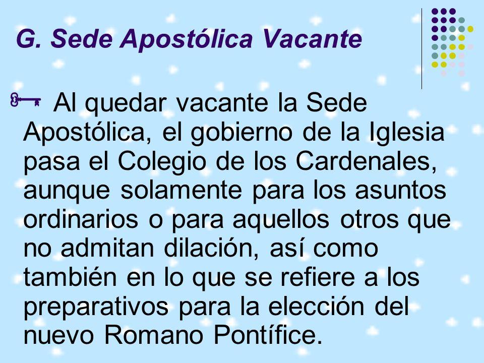 G. Sede Apostólica Vacante