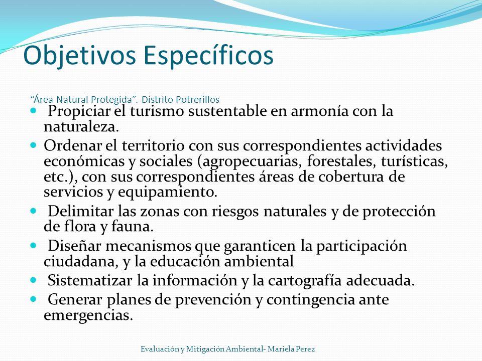 Objetivos Específicos Área Natural Protegida . Distrito Potrerillos