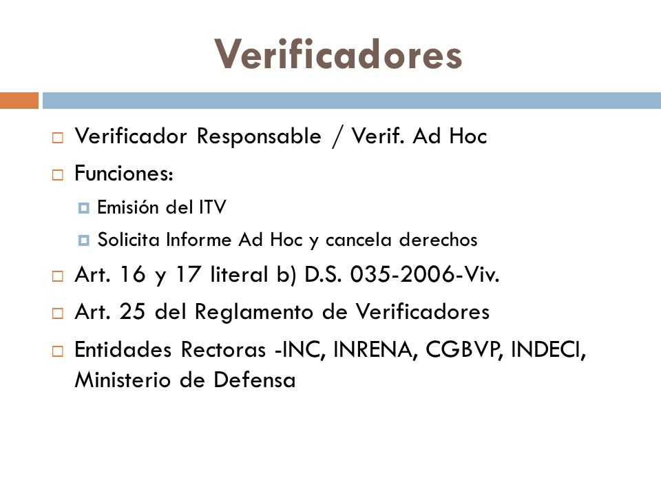 Verificadores Verificador Responsable / Verif. Ad Hoc Funciones: