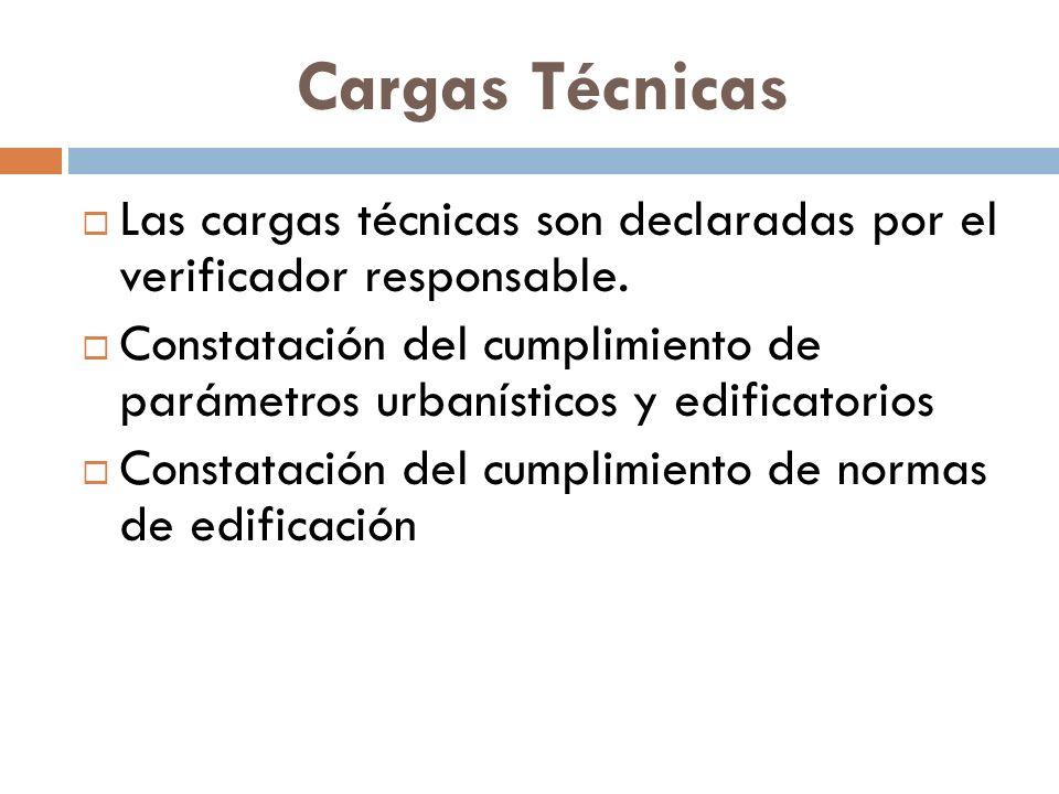 Cargas Técnicas Las cargas técnicas son declaradas por el verificador responsable.