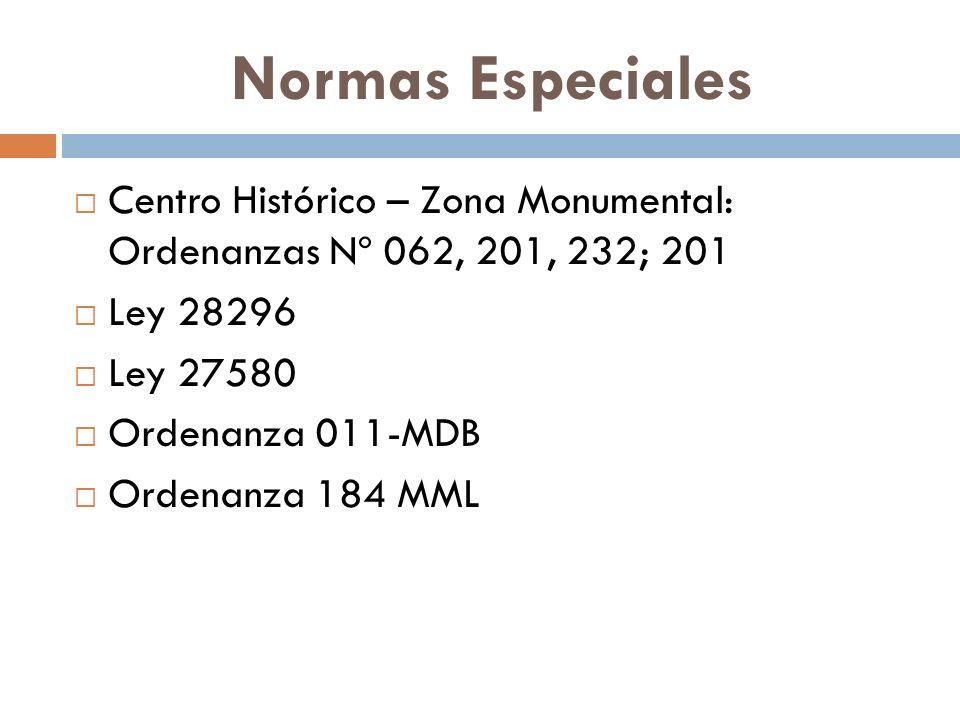 Normas Especiales Centro Histórico – Zona Monumental: Ordenanzas Nº 062, 201, 232; 201. Ley 28296.