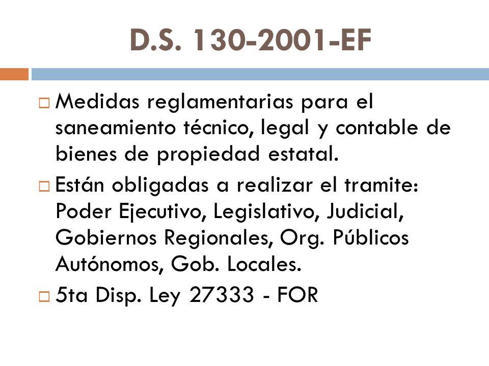 D.S. 130-2001-EF Medidas reglamentarias para el saneamiento técnico, legal y contable de bienes de propiedad estatal.