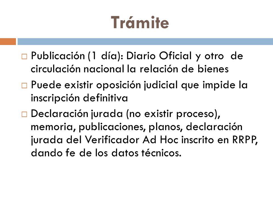 Trámite Publicación (1 día): Diario Oficial y otro de circulación nacional la relación de bienes.