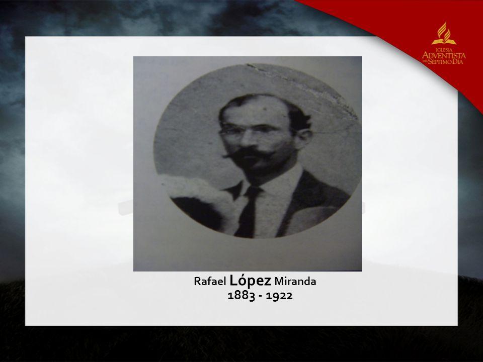 Rafael López Miranda 1883 - 1922