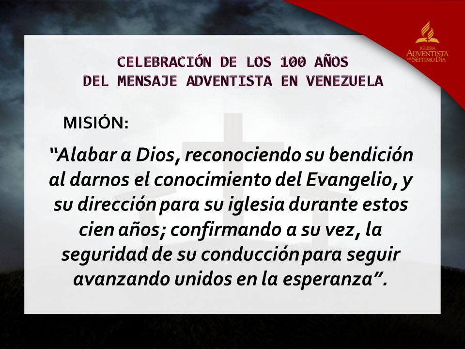 CELEBRACIÓN DE LOS 100 AÑOS DEL MENSAJE ADVENTISTA EN VENEZUELA