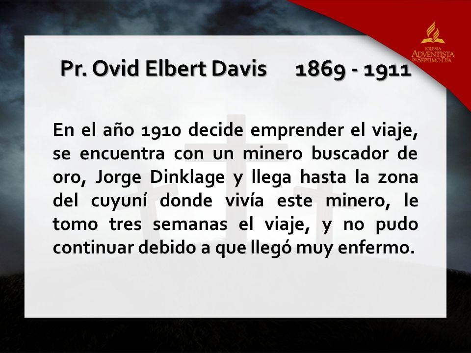 Pr. Ovid Elbert Davis 1869 - 1911