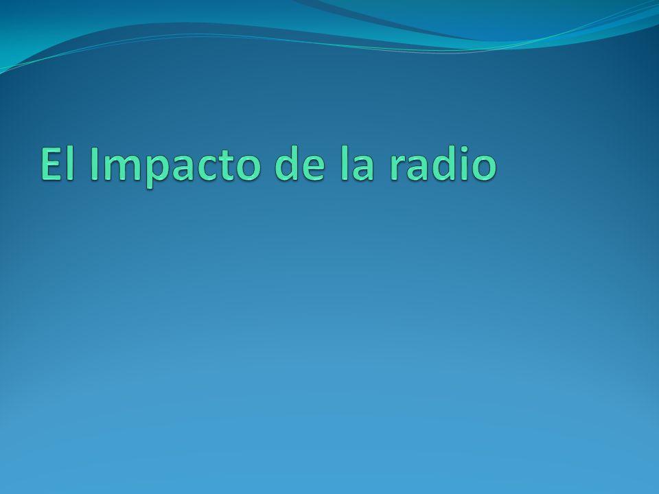 El Impacto de la radio