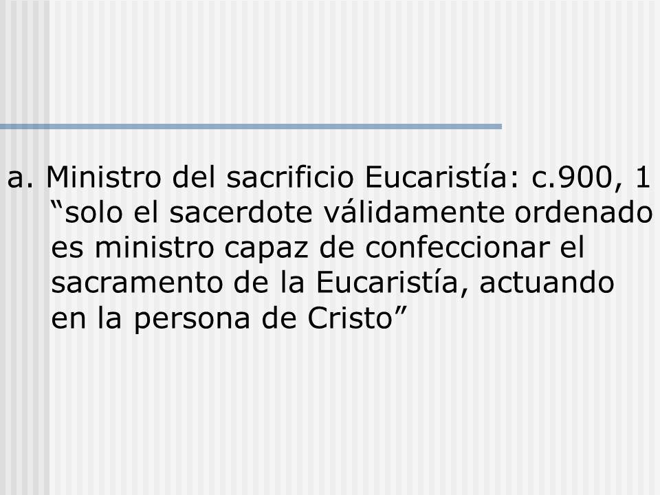 a. Ministro del sacrificio Eucaristía: c
