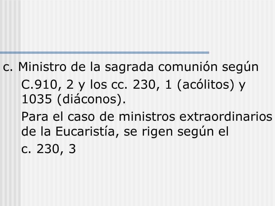 c. Ministro de la sagrada comunión según