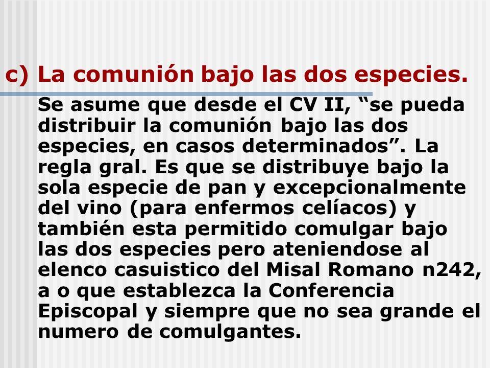 c) La comunión bajo las dos especies.