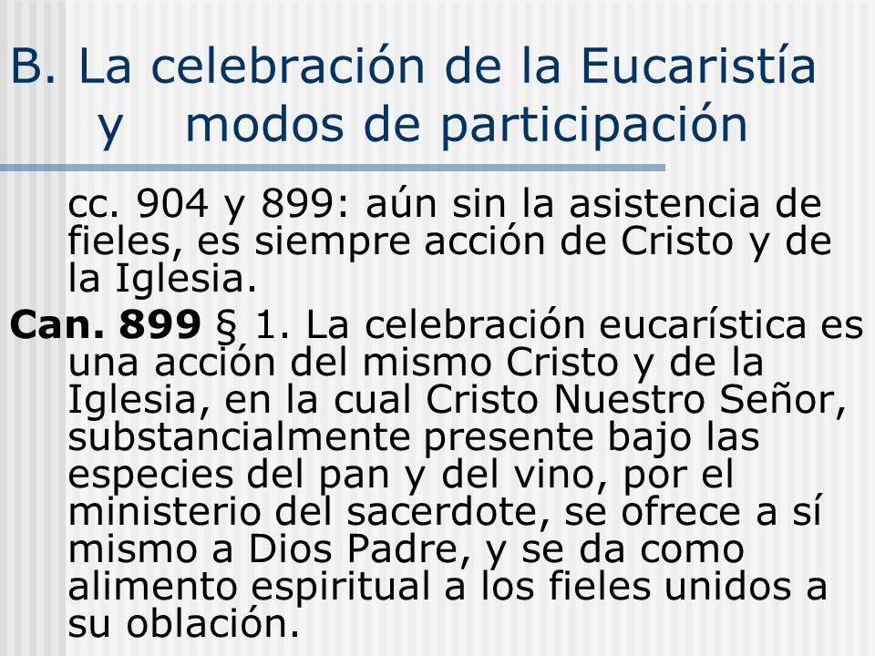 B. La celebración de la Eucaristía y modos de participación