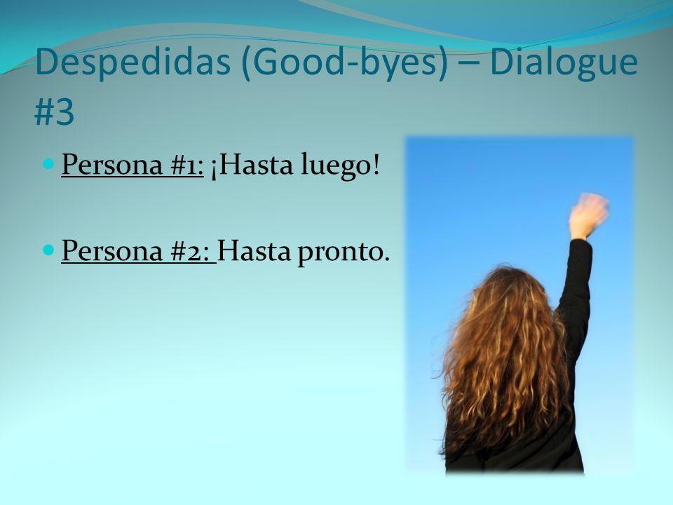 Despedidas (Good-byes) – Dialogue #3