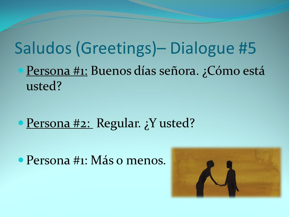 Saludos (Greetings)– Dialogue #5