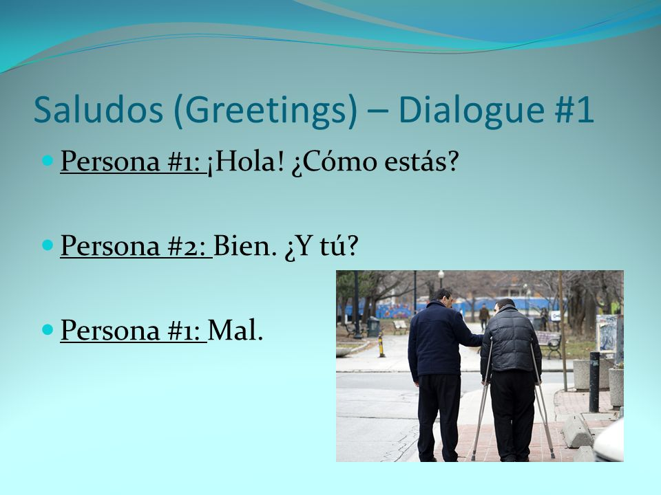 Saludos (Greetings) – Dialogue #1