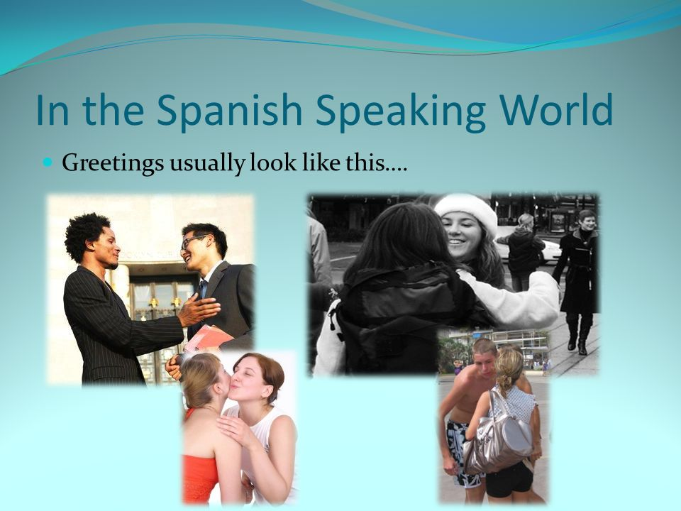 In the Spanish Speaking World