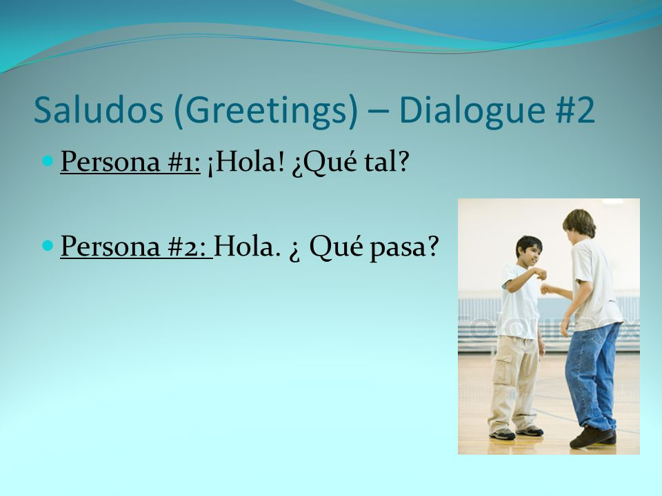 Saludos (Greetings) – Dialogue #2