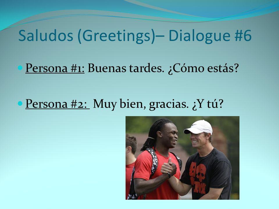Saludos (Greetings)– Dialogue #6
