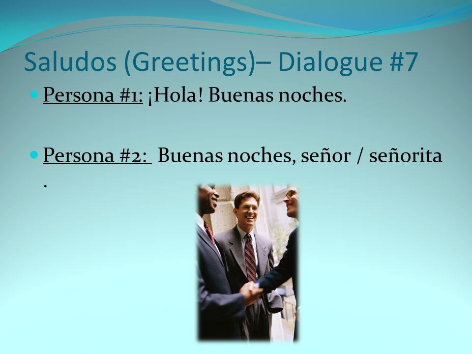 Saludos (Greetings)– Dialogue #7