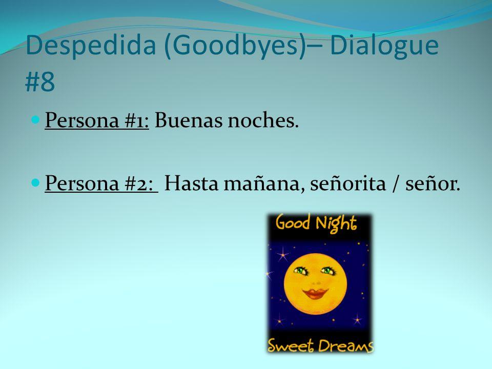 Despedida (Goodbyes)– Dialogue #8