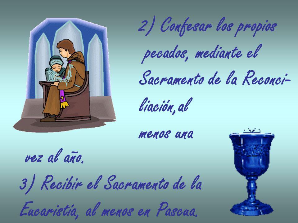 2) Confesar los propios pecados, mediante el. Sacramento de la Reconci- liación,al. menos una. vez al año.