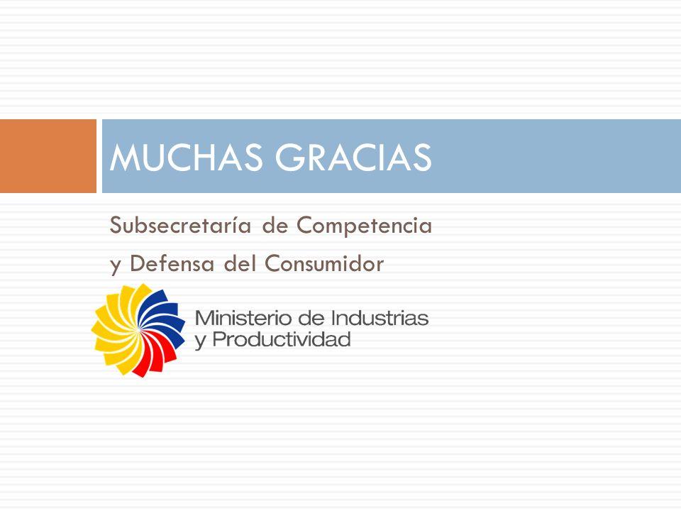 MUCHAS GRACIAS Subsecretaría de Competencia y Defensa del Consumidor