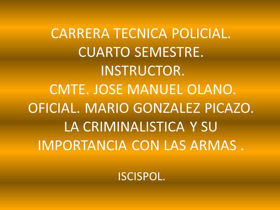 CARRERA TECNICA POLICIAL. CUARTO SEMESTRE. INSTRUCTOR. CMTE