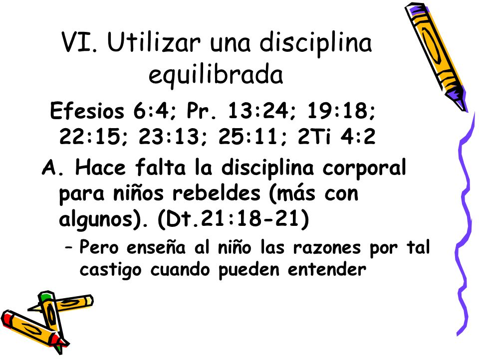 VI. Utilizar una disciplina equilibrada