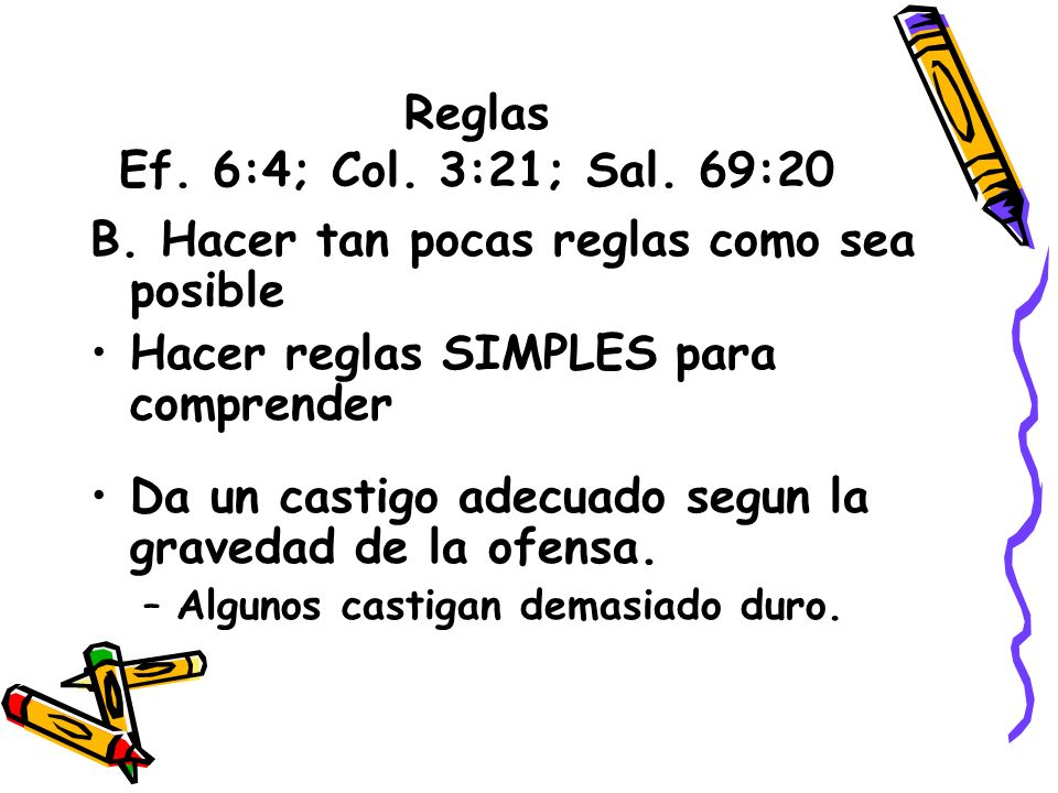 B. Hacer tan pocas reglas como sea posible