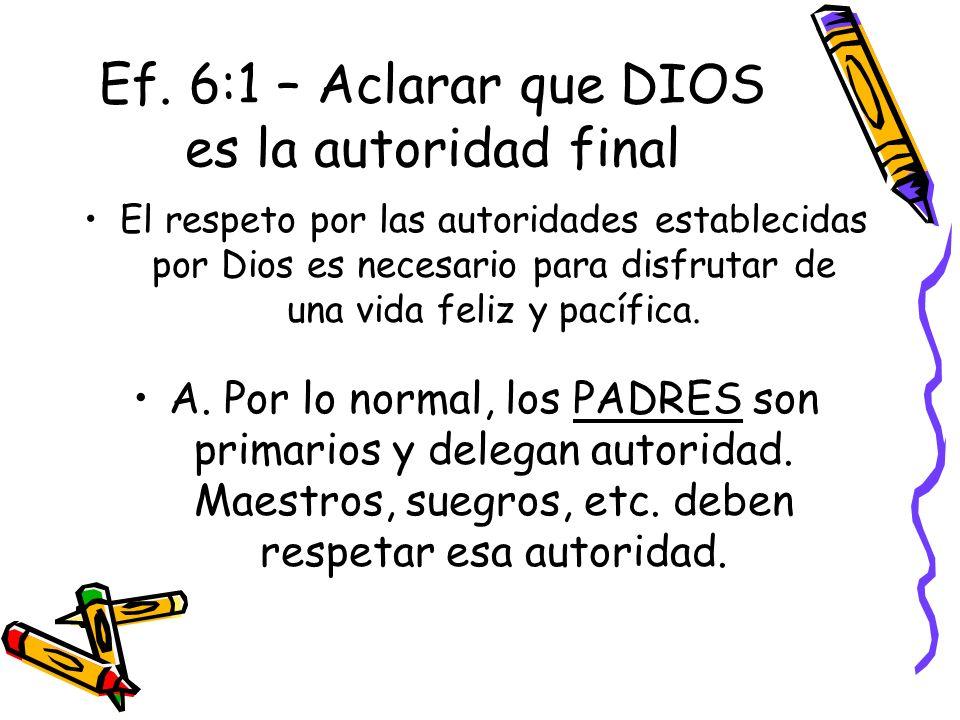 Ef. 6:1 – Aclarar que DIOS es la autoridad final